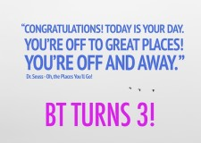 BT TURNS 3